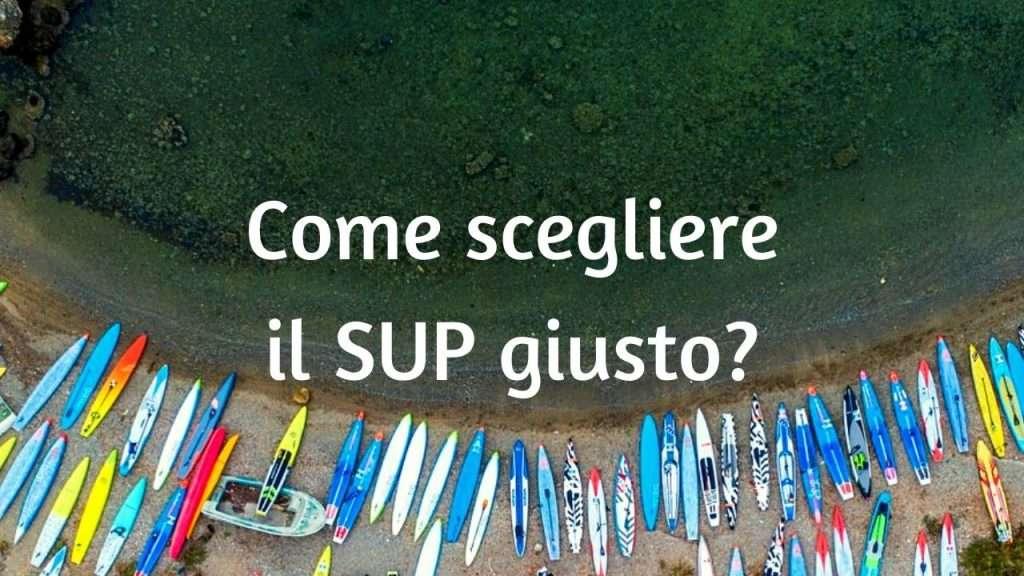 Come scegliere il SUP (stand up paddle) adatto a te
